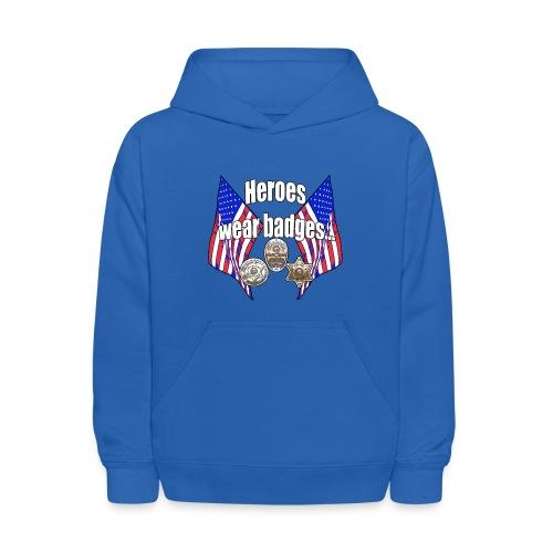 Heroes wear badges - Kids' Hoodie