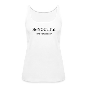 Be-YOU-tiful - Women's Premium Tank Top