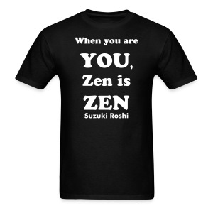 Zen is Zen, Men's T-Shirt - Men's T-Shirt