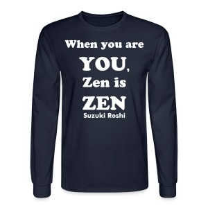 Zen is Zen, Men's Tee, Long Sleeve - Men's Long Sleeve T-Shirt