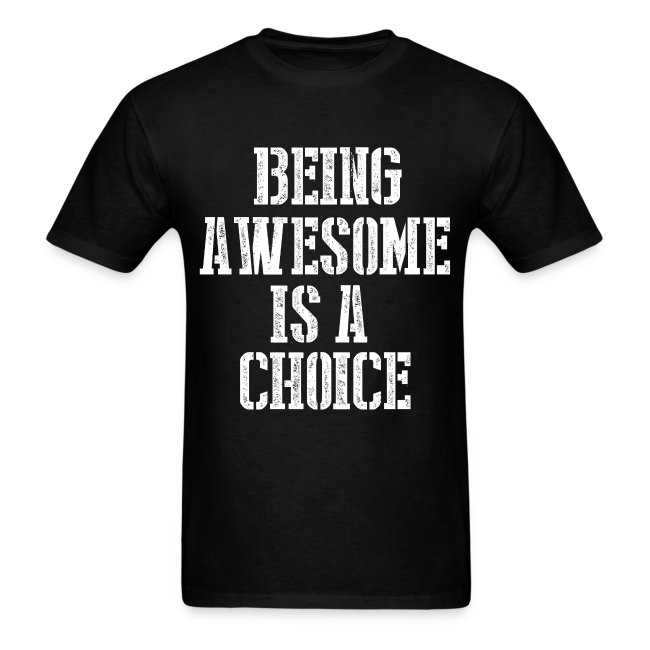 Being Awesome is a Choice