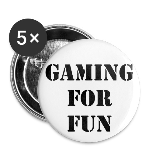 Badges Gaming For Fun - Buttons large 2.2'' (5-pack)
