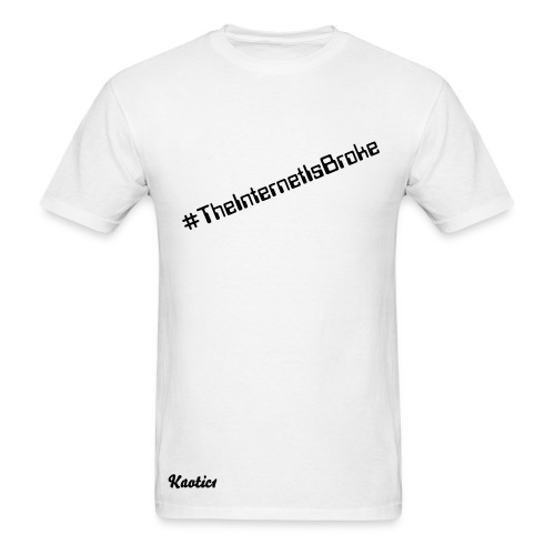 #TheInternetIsBroke - Men's T-Shirt