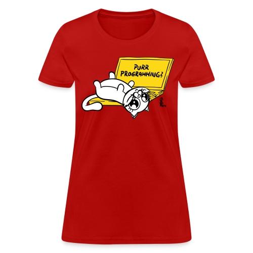 Purr programming (plushy  print) for human females - Women's T-Shirt