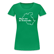 Women's T-Shirts ~ Women's Premium T-Shirt ~ Meet Me In Temecula - Ladies