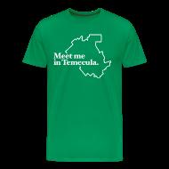 T-Shirts ~ Men's Premium T-Shirt ~ Meet Me In Temecula