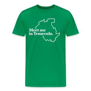 Meet Me In Temecula - Men's Premium T-Shirt