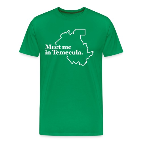 Meet Me In Temecula - Men's Premium T-Shirt