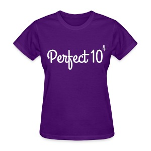 Perfect 10 to the 4th power - Women's T-Shirt
