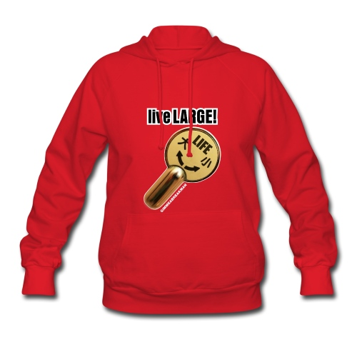 LIVE LARGE! MED. FLUSH (Women's T-shirt) - Women's Hoodie