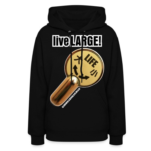 LIVE LARGE! LARGE FLUSH (Women's Hooded Sweatshirt) - Women's Hoodie