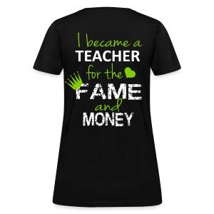 fame and money - Women's T-Shirt