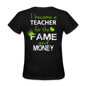 fame and money - Women's T-Shirt