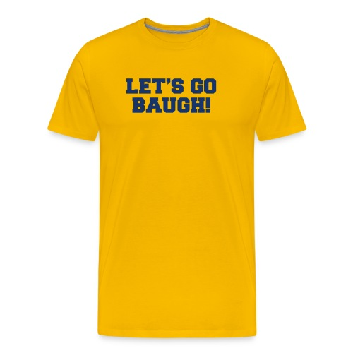 Jim Harbaugh Let's Go Baugh - Yellow - Men's Premium T-Shirt