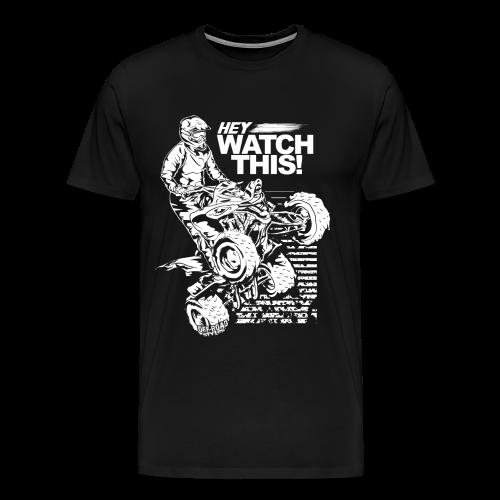 ATV Quad Watch This - Men's Premium T-Shirt