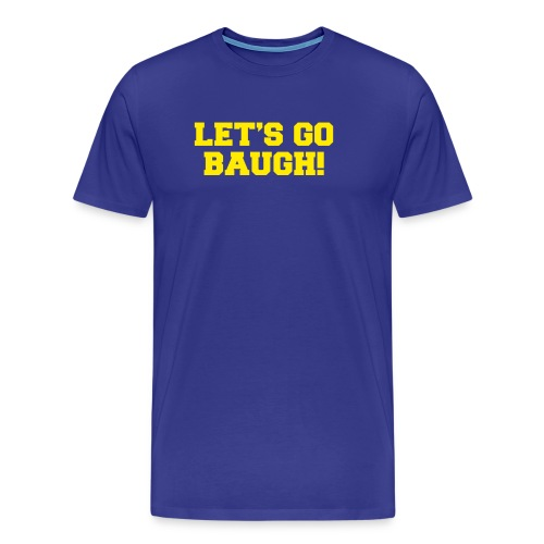 Jim Harbaugh Let's Go Baugh - Blue - Men's Premium T-Shirt