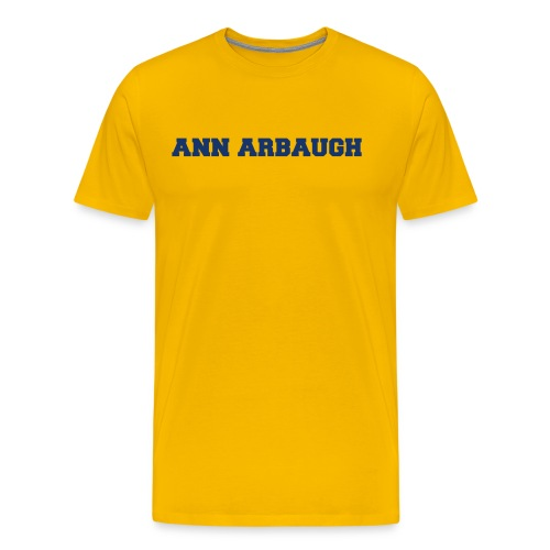 Jim Harbaugh Ann Arbaugh - Yellow - Men's Premium T-Shirt