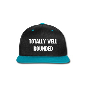 Totally Well Rounded Hat - Snap-back Baseball Cap