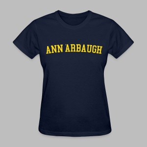 Welcome to Ann 'Arbaugh - Women's T-Shirt