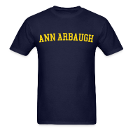 T-Shirts ~ Men's T-Shirt ~ Welcome to Ann 'Arbaugh