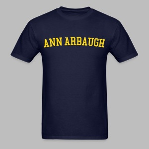 Welcome to Ann 'Arbaugh - Men's T-Shirt