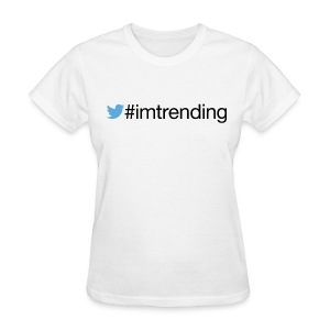 #imtrending Tee By YRLClothing Co - Women's T-Shirt