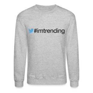 #imtrending Crewneck By YRLClothing Co - Crewneck Sweatshirt