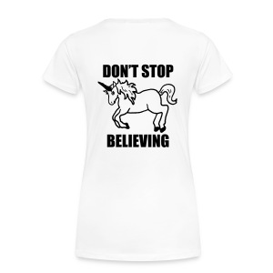 Don't stop beliving Unicorn T-shirt - Women's Premium T-Shirt
