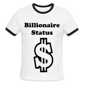 Billionaire Status - Men's Ringer T-Shirt