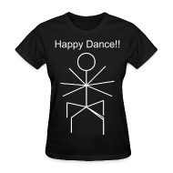 Women's T-Shirts ~ Women's T-Shirt ~ Happy Dance (Women's Text)