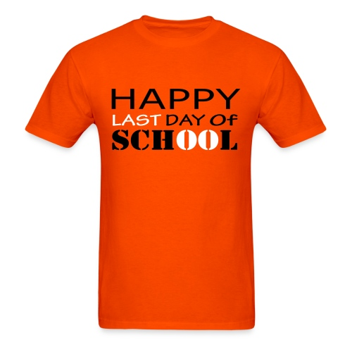 Happy Last Day of School - Men's T-Shirt