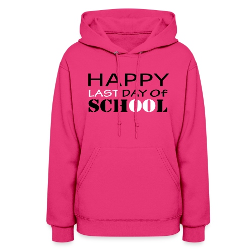 Happy Last Day of School - Women's Hoodie