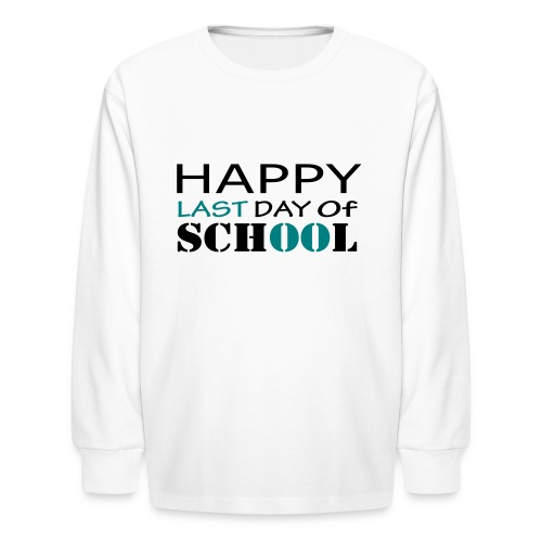 Happy Last Day of School - Kids' Long Sleeve T-Shirt