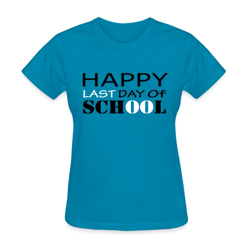 Happy Last Day of School - Women's T-Shirt