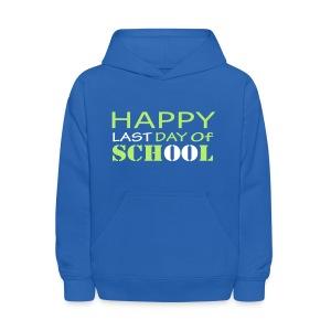 Happy Last Day of School - Kids' Hoodie