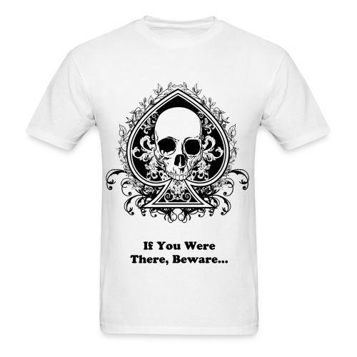 If You Were There Beware Tee (£15.14) - Men's T-Shirt