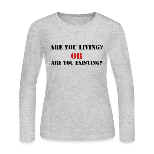 Are You Living? Long Sleeve - Women's Long Sleeve Jersey T-Shirt