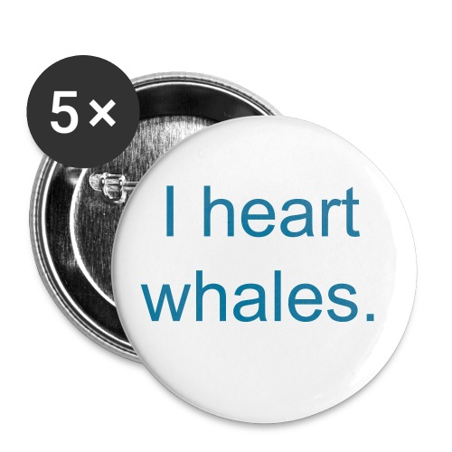 I heart whales. button 5-pack - Large Buttons