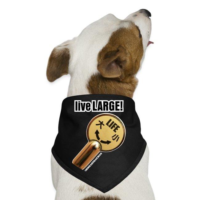 Live Large! Dogkerchief