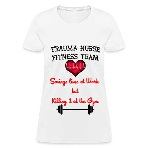Trauma Nurse Fitness Team - Women's T-Shirt