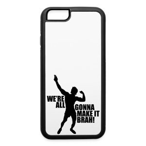 iPhone 6 Rubber Case Zyzz We're All Gonna Make It Brah - iPhone 6/6s Rubber Case
