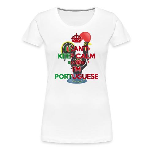 PREMIUM ~ I Can't Keep Calm ~ Portuguese Women [Rooster] - Women's Premium T-Shirt