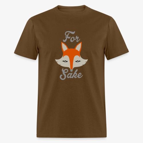 For Fox Sake - Men's T-Shirt