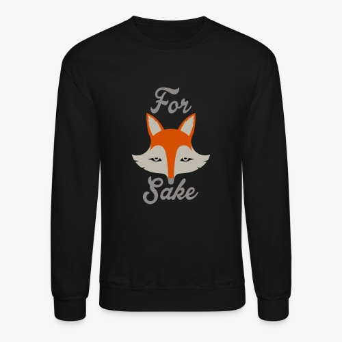 For Fox Sake - Crewneck Sweatshirt