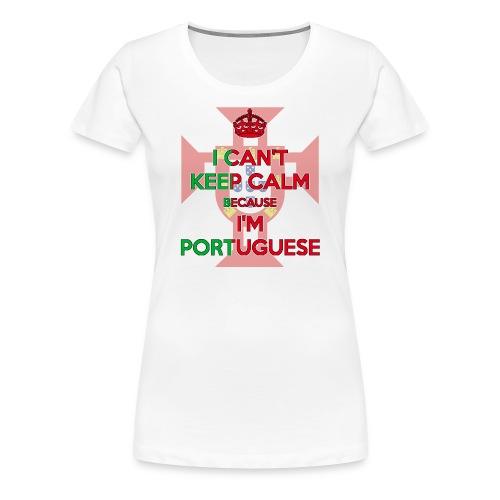 PREMIUM ~ I Can't Keep Calm ~ Portuguese Women [Emblem] - Women's Premium T-Shirt