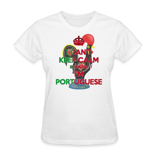 I Can't Keep Calm ~ Portuguese Women [Rooster] - Women's T-Shirt