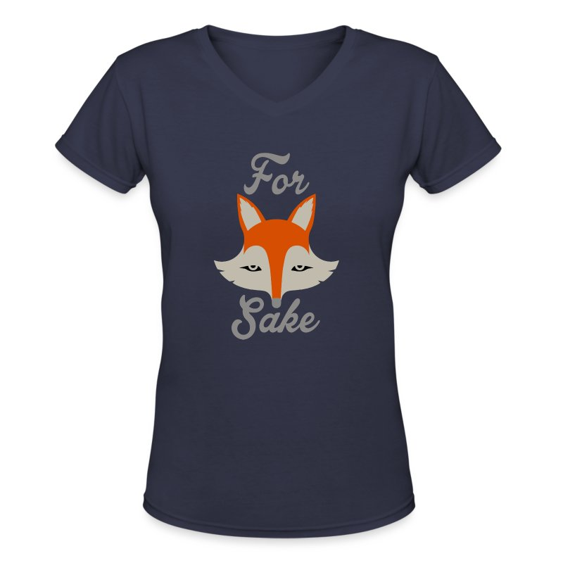 For Fox Sake - Women's V-Neck T-Shirt