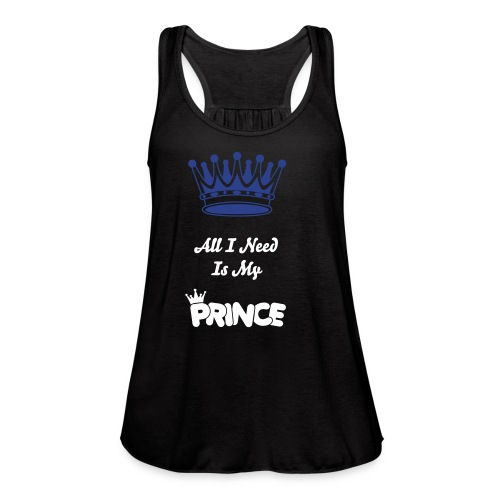 All I Need Is My Prince - Women's Flowy Tank Top by Bella