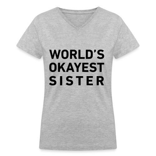 World's Okayest Sister - Women's V-Neck T-Shirt