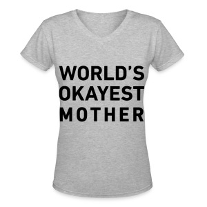 World's Okayest Mother - Women's V-Neck T-Shirt